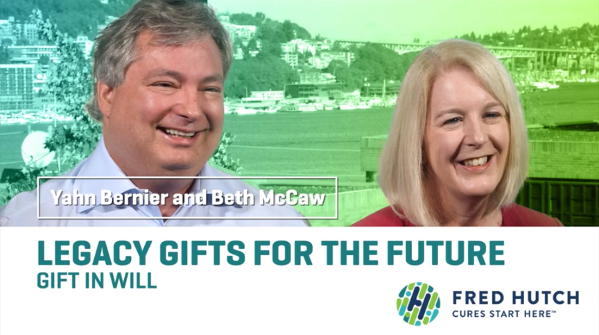 Yahn Bernier and Beth McCaw Planned Giving Impact Video   Fred Hutch %page